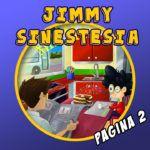 Jimmy Sinestesia. Página 2 y vídeo del proceso.